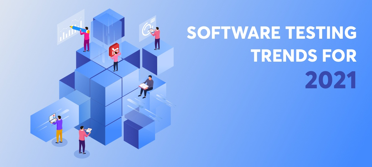 Top 5 Software Testing Trends in 2021
