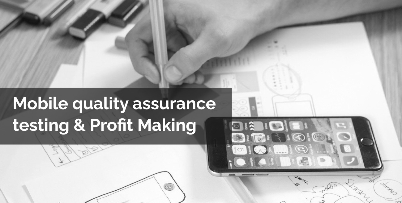 Business Side – Mobile Quality Assurance Testing & Profit Making